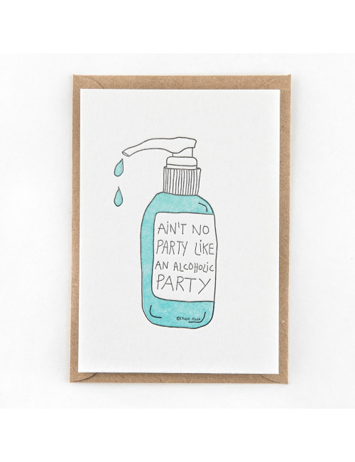 Wenskaart | ain't no party like an alcoholic party